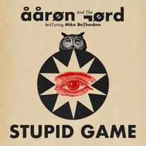 "Aaron & The Lord ""Stupid Game"" Single (9/3/21)"
