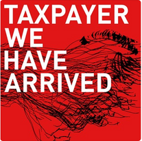 """Taxpayer """"We Have Arrived"""" Single 2009"""