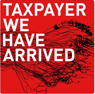 "Taxpayer ""We Have Arrived"" Single 2009"