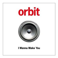 """Orbit """"I Wanna Make You"""" EP 1998"""