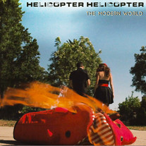 """Helicopter Helicopter """"Modern World""""  Single (8/25/21)"""