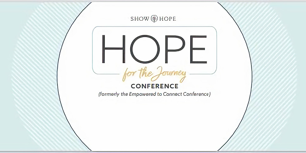 2021 Hope for the Journey Conference : Formerly Show Hope