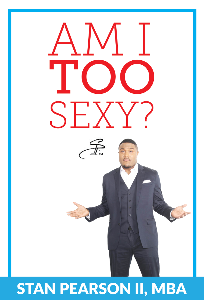Am I TOO Sexy?