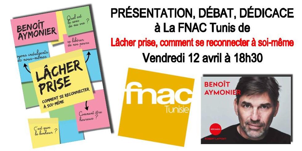 Présentation et dédicace Lâcher prise à la FNAC Tunis