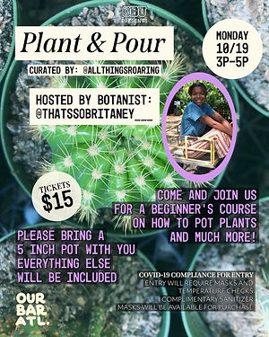 Learn how to pot plants and raise them right from expert botanist, @ThatsSoBritaney_!    DIY Gardening Class for the Family at Our Bar ATL!