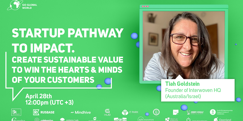 STARTUP PATHWAY TO IMPACT. CREATE SUSTAINABLE VALUE TO WIN THE HEARTS & MINDS OF YOUR CUSTOMERS