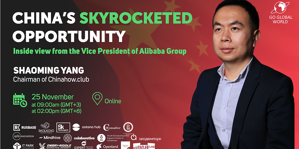 CHINA'S SKYROCKETED OPPORTUNITY - INSIDE VIEW FROM THE VICE PRESIDENT OF ALIBABA GROUP