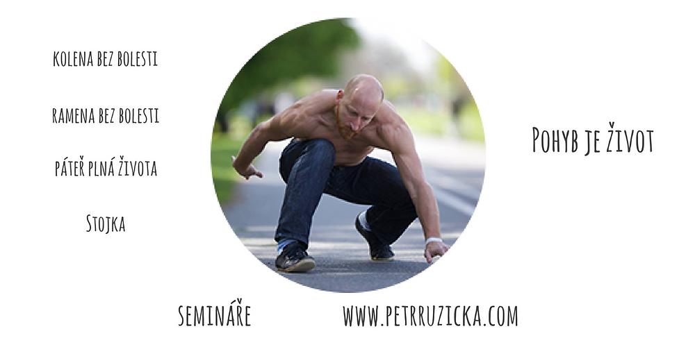 Pohyb je život, semináře, Petr Růžička www.petrruzicka.com
