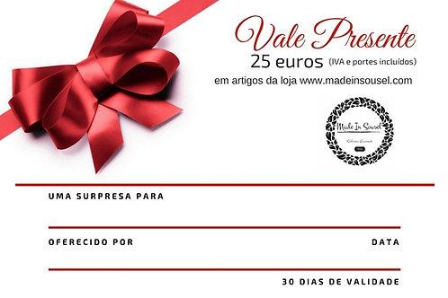Vale Presente 25€
