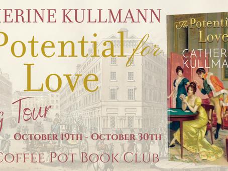Book Spotlight—The Potential for Love: A Regency Novel by Catherine Kullmann