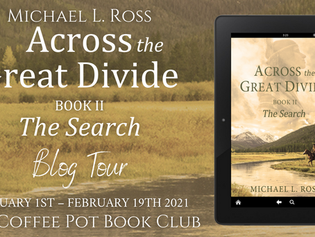 Book Spotlight—The Search (Across the Great Divide, Book II) by Michael L. Ross