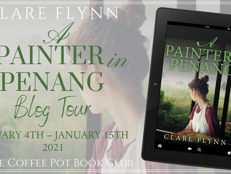 Book Spotlight—A Painter in Penang (Penang Series, Book 3) By Clare Flynn