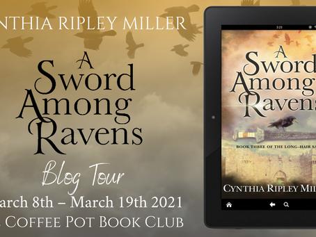 Book Spotlight: A Sword Among Ravens (The Long-Hair Saga) by Cynthia Ripley Miller