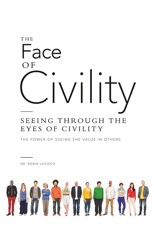 The Face of Civility Seeing through the Eyes of Civility