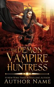 THE DEMON VAMPIRE HUNTRESS