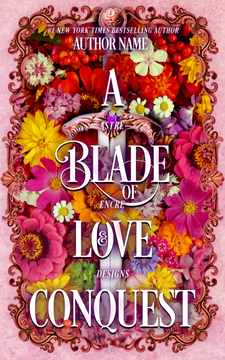 A BLADE OF LOVE & CONQUEST