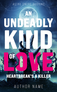 AN UNDEADLY KIND OF LOVE