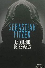 Le voleur de regards de Sebastian Fitzek
