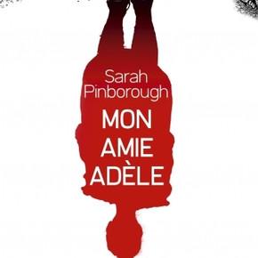 MON AMIE ADÈLE  de Sarah Pinborough
