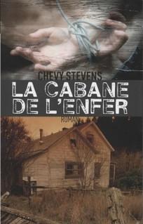 LA CABANE DE L'ENFER de Chevy Stevens