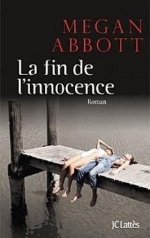 LA FIN DE L'INNOCENCE de Megan Abbott