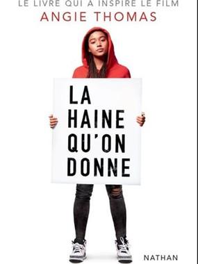 The hate U give : La haine qu'on donne de Angie Thomas
