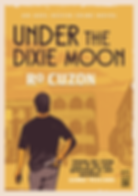 Under the Dixie Moon, Adel Destin novel by Ro Cuzon