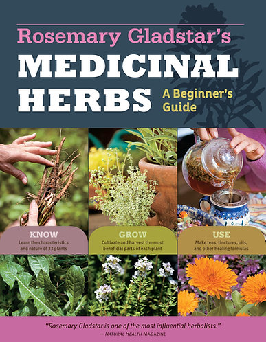 a.Rosemary Gladstar's Medicinal Herbs: A Beginner's Guide