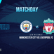 MANCITY v LIVERPOOL: Pre-Match Analysis, Predictions, and more!