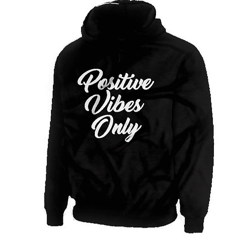 """""""Positive Vibes Only"""" Hoody- Black"""