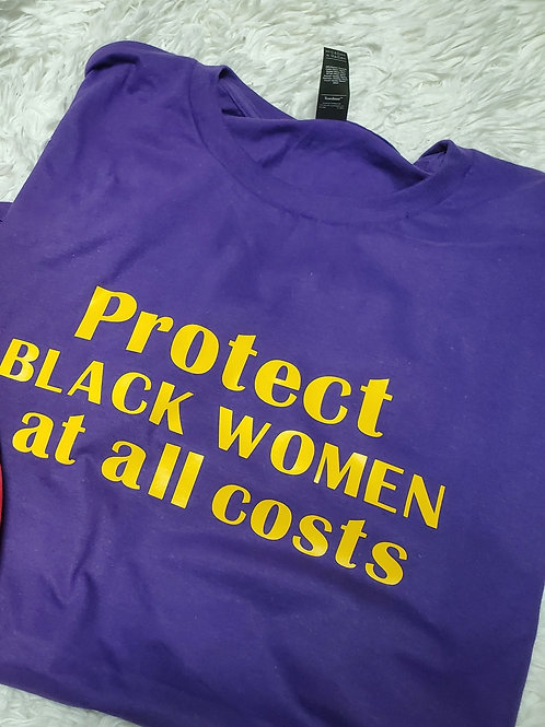 'Protect Black Women at all Costs' Men's Tees
