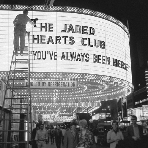 Jaded Hearts Club (The) | You've Always Been Here
