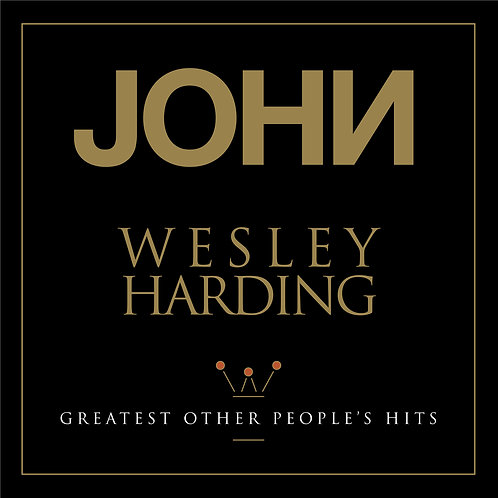 John Wesley Harding   Greatest Other People's Hits