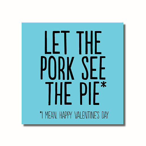 Let The Pork See The Pie