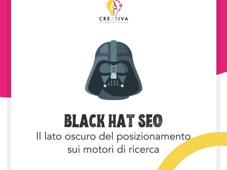 BLACK HAT SEO, cosa non fare per essere penalizzato su Google