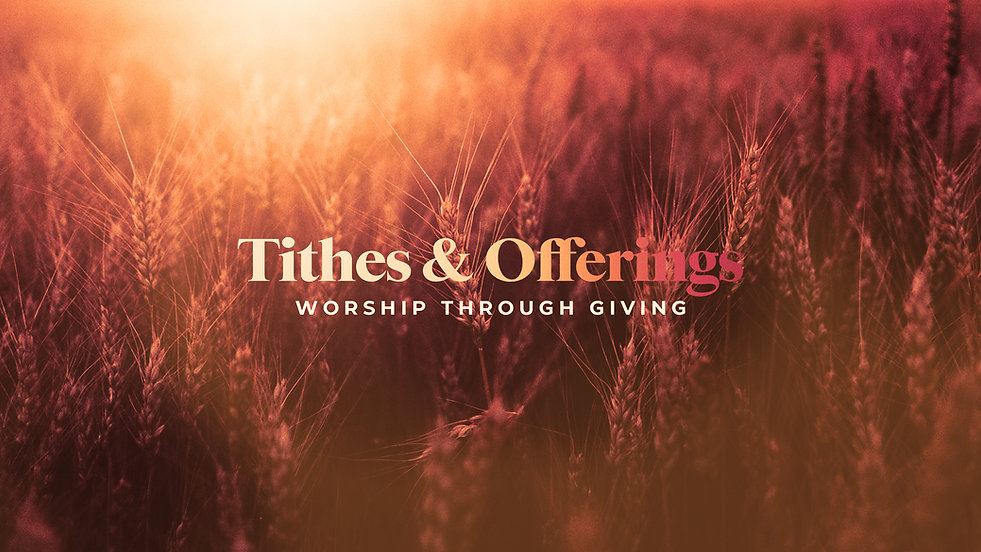 Tithes & Offerings Worshipping Through G