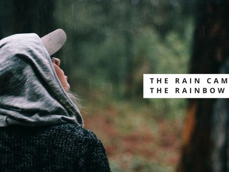 The Rain Came, the Rainbow Remains