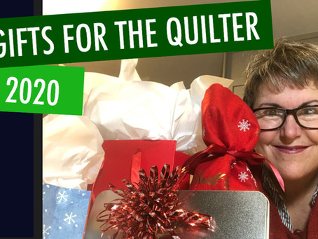 10 GIFTS FOR QUILTERS 2020