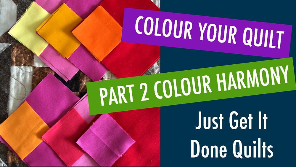 Colour Your Quilt Part 2-Colour Harmony