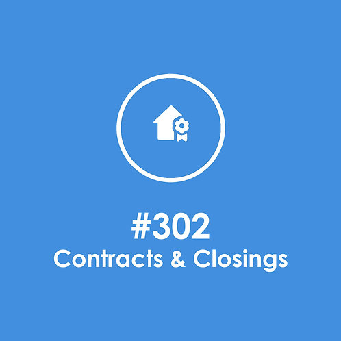 Post #302: Contracts & Closings