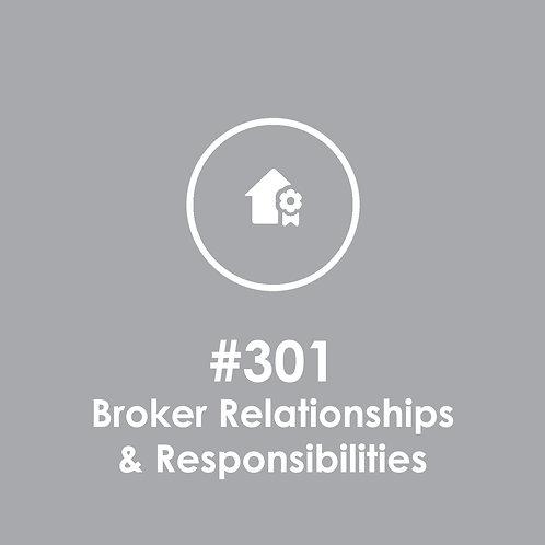 Post #301: Broker Relationships & Responsibilities