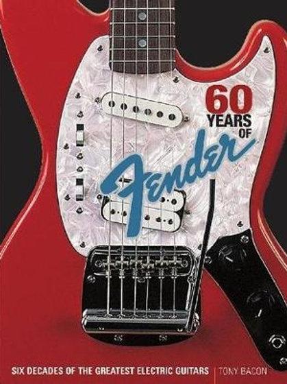 60 years of Fender - Tony Bacon
