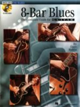 8-Bar Blues: The Complete Guide for Guitar