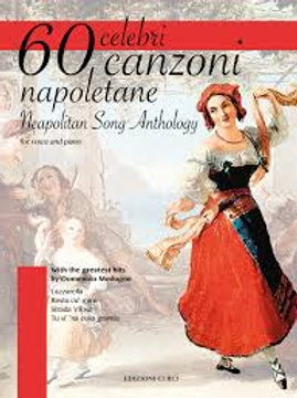 60 celebri canzoni napoletane - Neapolitan Song Anthology. Per Canto e pianofort