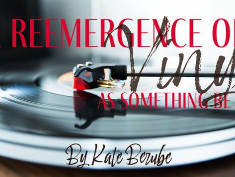 The Reemergence of Vinyl as Something Better