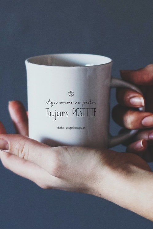 """TOUJOURS POSITIF"" Mug"