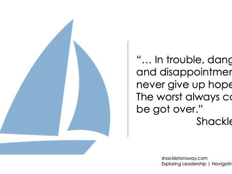 """""""Never give up hope."""" Shackleton"""