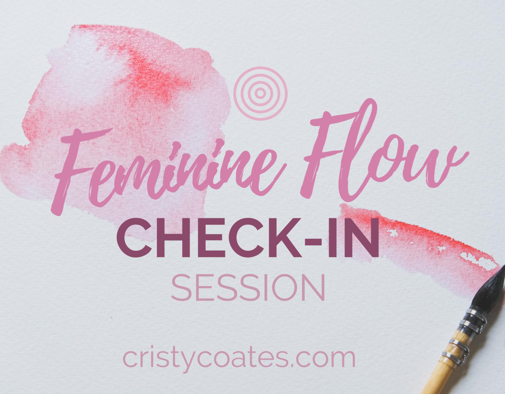 Feminine Flow Check In Session