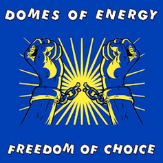 Domes of Energy - Freedom of Choice