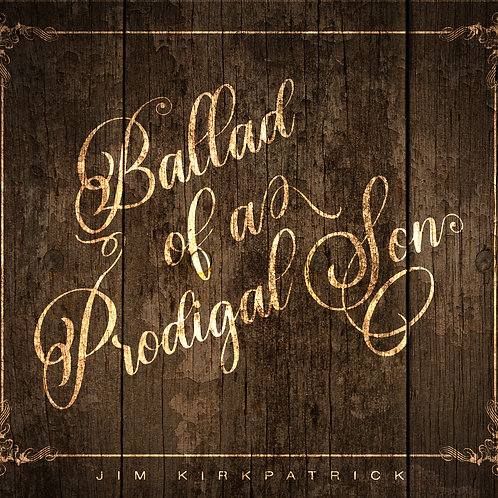 Jim Kirkpatrick - Ballad Of A Prodigal Son CD album.